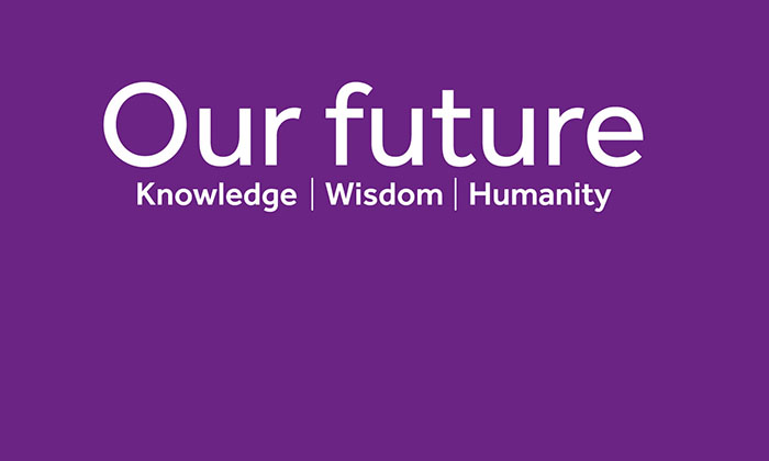 Our future - knowledge, wisdom, humanity